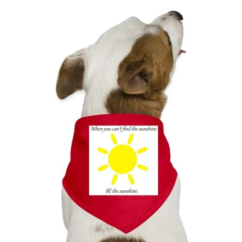 Be the sunshine - Dog Bandana
