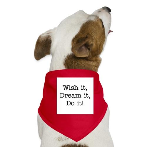 Wish it, Dream it, Do it! - Honden-bandana