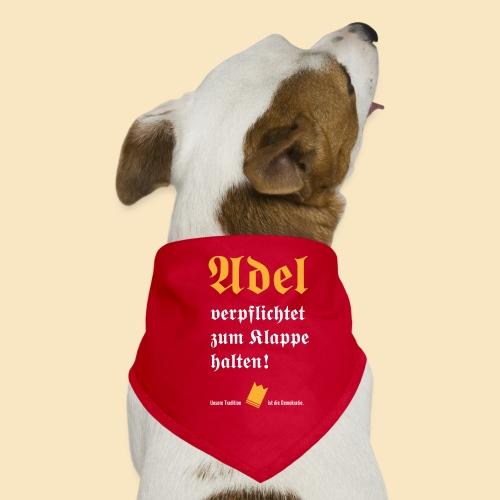 Adel verpflichtet - Hunde-Bandana