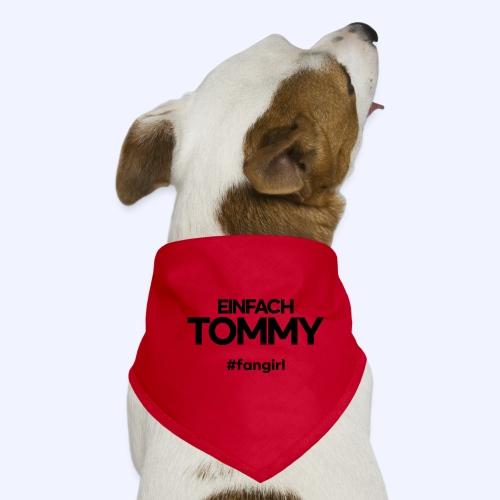 Einfach Tommy / #fangirl / Black Font - Hunde-Bandana