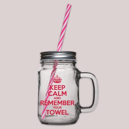 Keep Calm and Remember your Towel | nerd | hipster - Henkelglas mit Schraubdeckel