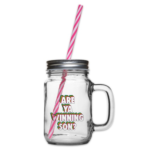 Are Ya Winning, Son? Meme - Glass jar with handle and screw cap