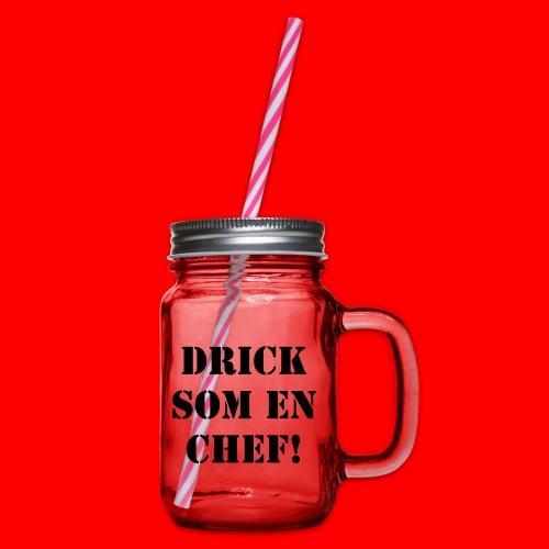 Drick som en Chef - Glas med handtag och skruvlock