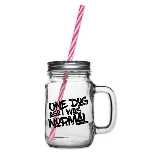 One Dog ago I was normal - Hunde - Design Geschenk - Henkelglas mit Schraubdeckel