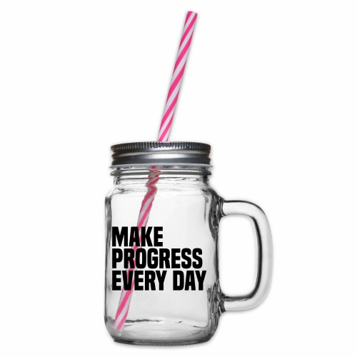 MAKE PROGRESS EVERY DAY - Glass jar with handle and screw cap