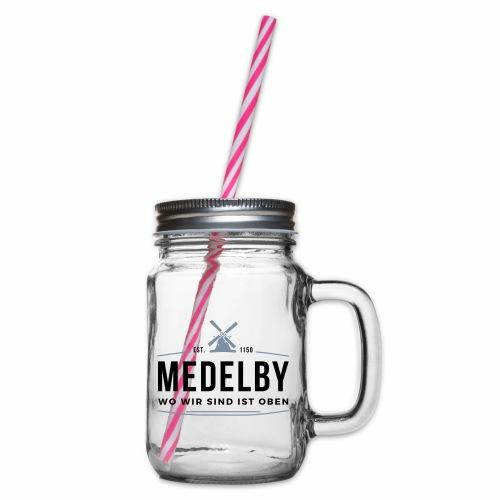 Medelby - Wo wir sind ist oben - Henkelglas mit Schraubdeckel