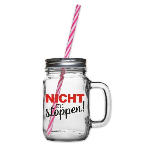 Message Nicht Zu Stoppen schwarz - Henkelglas mit Schraubdeckel
