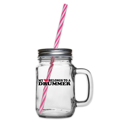 MY HEART BELONGS TO A DRUMMER - Glass jar with handle and screw cap