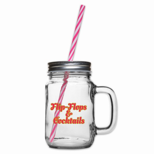Flip-Flops And Cocktails - Glass jar with handle and screw cap