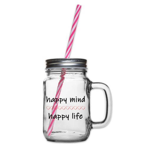 happy mind - happy life - Henkelglas mit Schraubdeckel