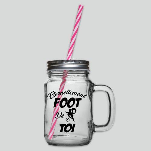 Eternellement Foot de Toi - Bocal à boisson
