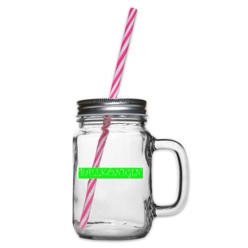 Ballkönigin - Henkelglas mit Schraubdeckel