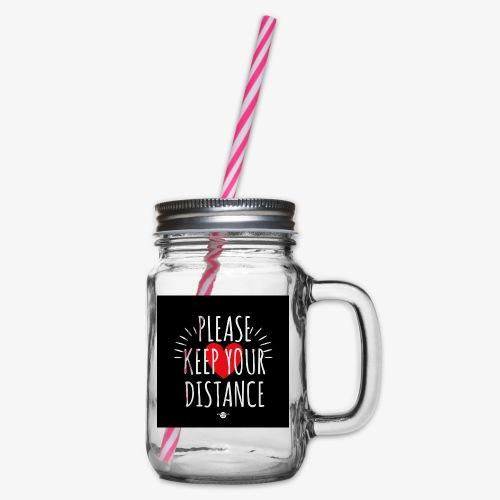 05 Please keep your Distance Heart black - Henkelglas mit Schraubdeckel