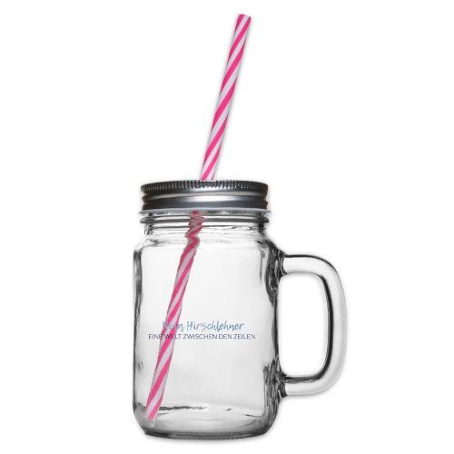 Nina Hirschlehner-Slogan - Henkelglas mit Schraubdeckel
