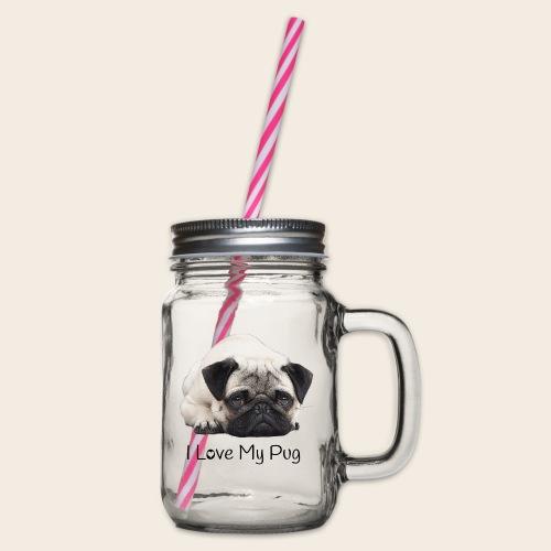 love my pug - Henkelglas mit Schraubdeckel