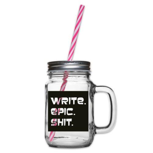 Write epic shit schwarz-weiß - Henkelglas mit Schraubdeckel