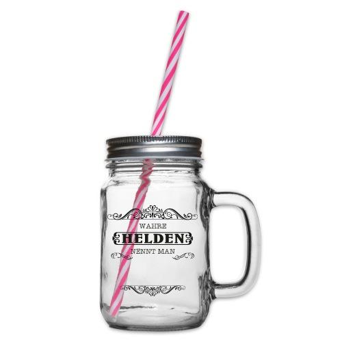 Wahre HELDEN nennt man Name - schwarz - Henkelglas mit Schraubdeckel