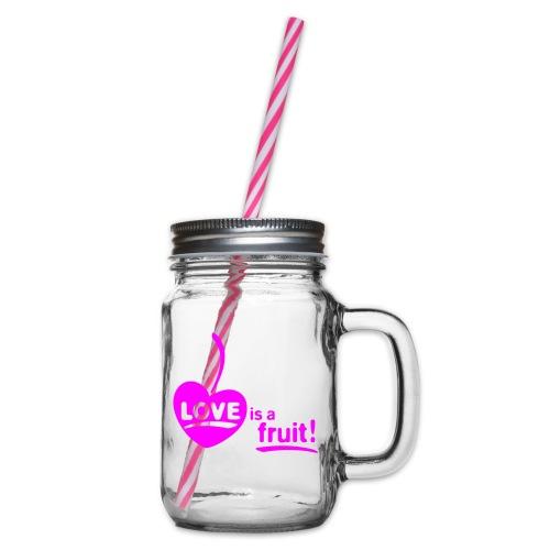 love_is_a_fruit_1c_225x225 - Henkelglas mit Schraubdeckel