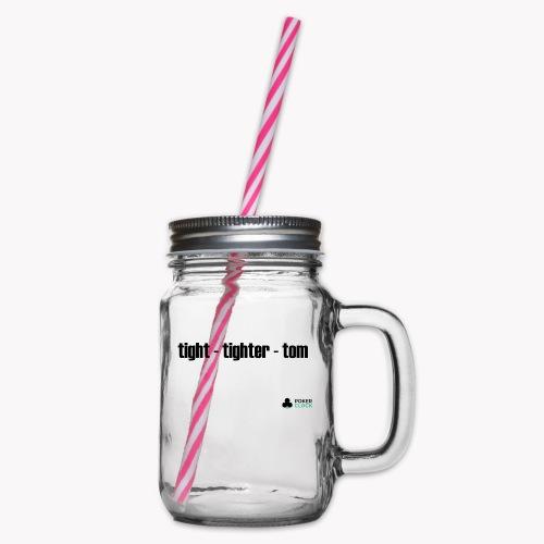 tight - tighter - tom - Henkelglas mit Schraubdeckel