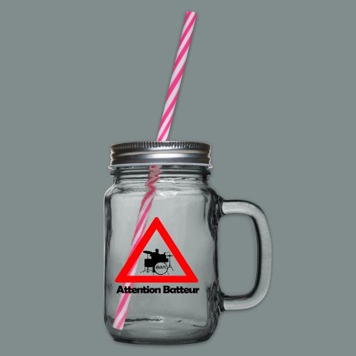 Attention batteur - Bocal à boisson