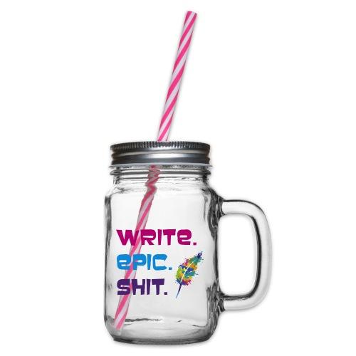 Write.Epic.Shit by www.Schreiben-im-Flow.de - Henkelglas mit Schraubdeckel