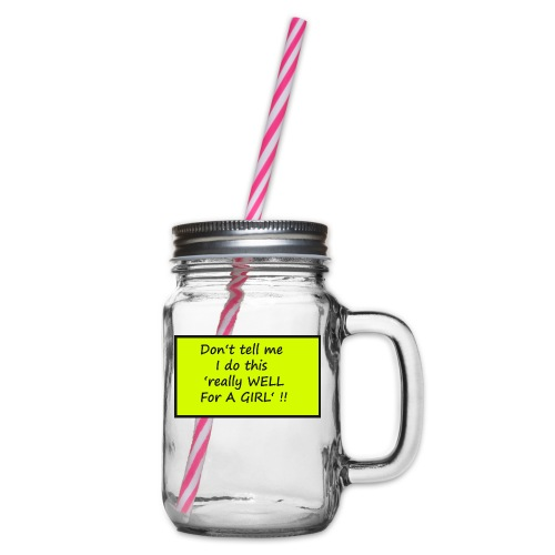 Do not tell me I really like this for a girl - Glass jar with handle and screw cap
