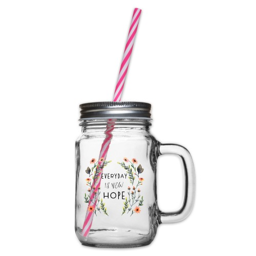 EVERY DAY NEW HOPE - Glass jar with handle and screw cap