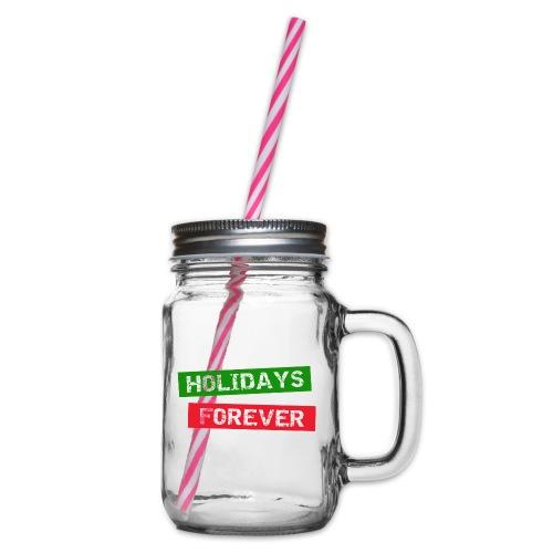 holidays forever - Henkelglas mit Schraubdeckel