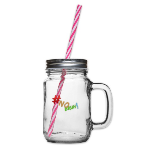 #NoBruh T-shirt - Women - Glass jar with handle and screw cap