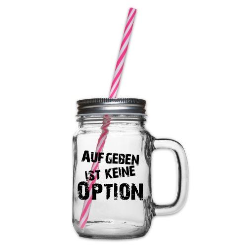 Aufgeben ist keine Option - Henkelglas mit Schraubdeckel