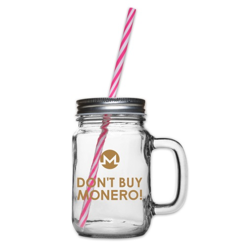 DON'T BUY MONERO! - Glass jar with handle and screw cap