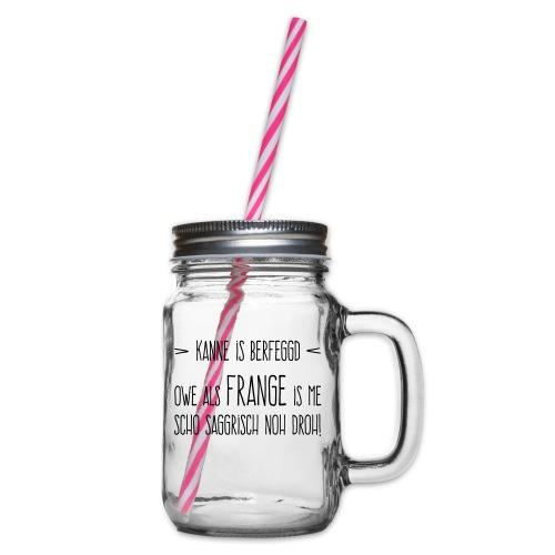 Kanne is berfeggd - Henkelglas mit Schraubdeckel