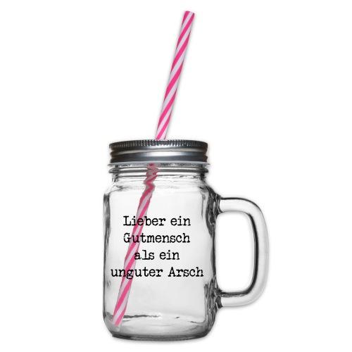 Gutmensch unguter Arsch - Henkelglas mit Schraubdeckel