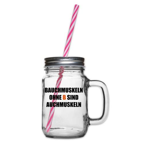Bauchmuskeln ohne B sind auchmuskeln - lustiger Sp - Henkelglas mit Schraubdeckel