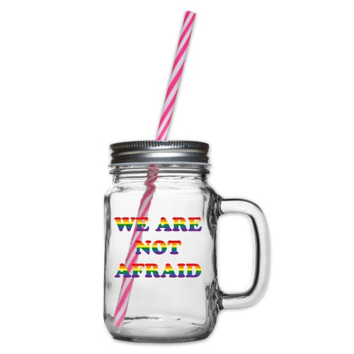 We are not afraid - Glass jar with handle and screw cap