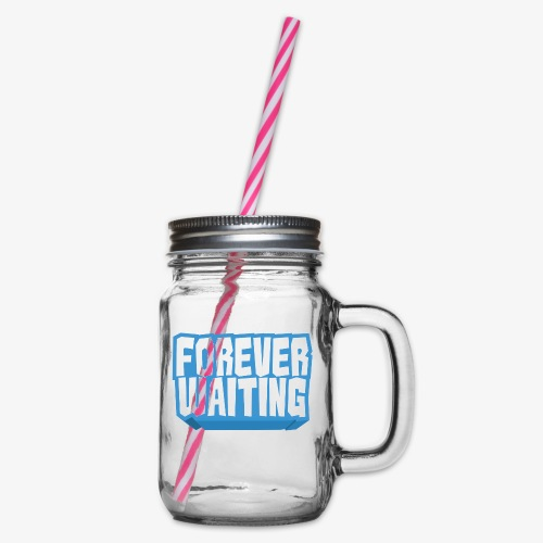 Forever Waiting - Glass jar with handle and screw cap