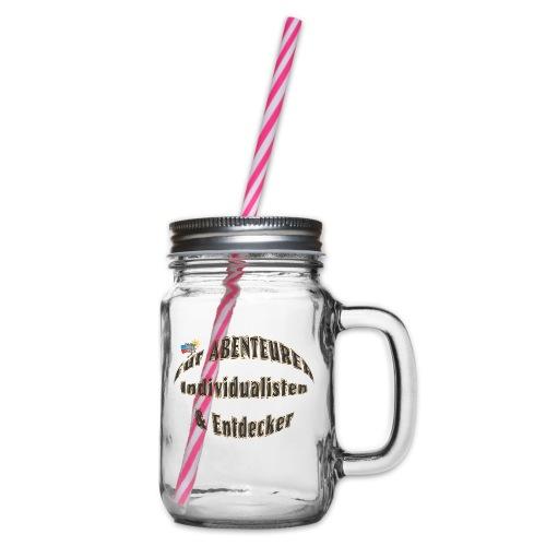 Abenteurer Individualisten & Entdecker - Henkelglas mit Schraubdeckel