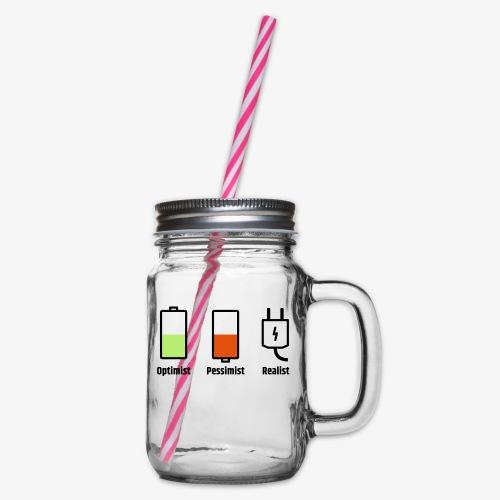 Akku-Philosophie: Optimist Pessimist Realist - Henkelglas mit Schraubdeckel