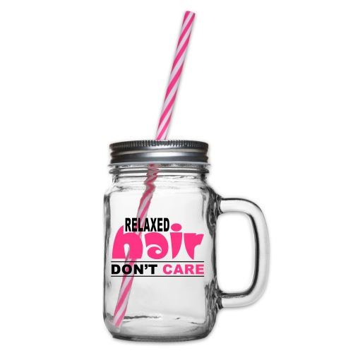 Relaxed Hair Don't Care - Glass jar with handle and screw cap
