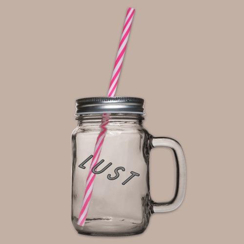 Lust - Henkelglas mit Schraubdeckel