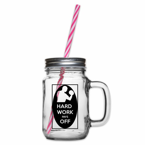 hard work pays off 2 cup.jpg - Glass jar with handle and screw cap