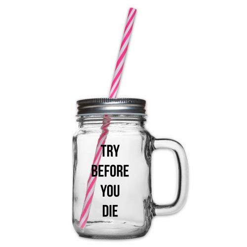 try before you die - Drinkbeker met handvat en schroefdeksel