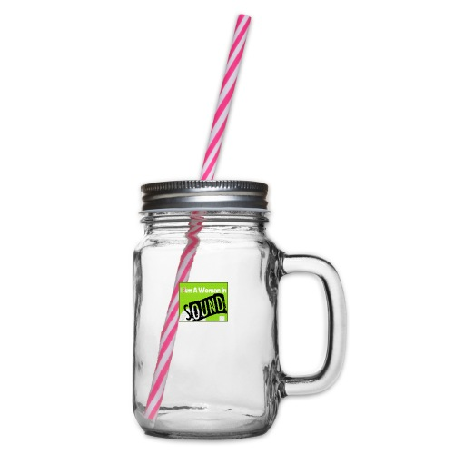 I am a woman in sound - Glass jar with handle and screw cap