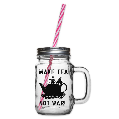 Make Tea not War! - Glass jar with handle and screw cap