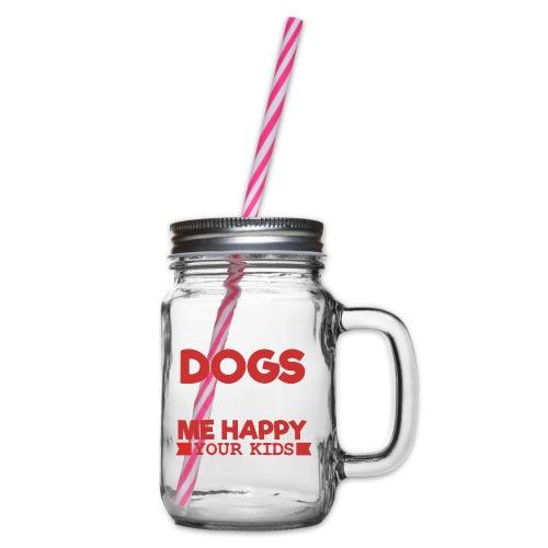 DOGS MAKE ME HAPPY - Henkelglas mit Schraubdeckel