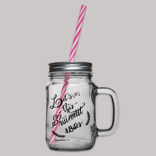 Let s do this shiiieeettt Tee Design Calligraphy - Glass jar with handle and screw cap