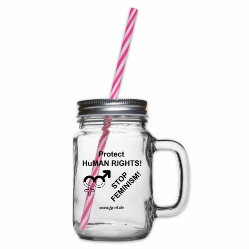 Protect HuMAN Rights - Stop Feminism - Henkelglas mit Schraubdeckel