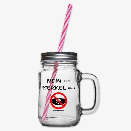 NEIN zum MERKELismus - Henkelglas mit Schraubdeckel