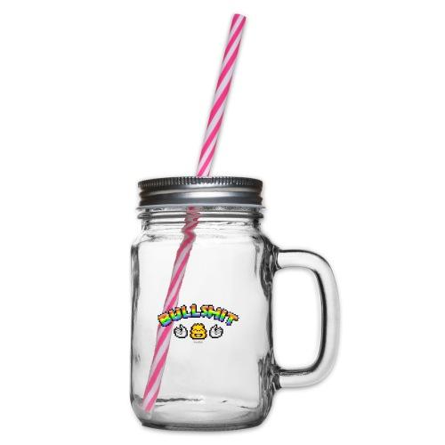 Bullshit - Henkelglas mit Schraubdeckel