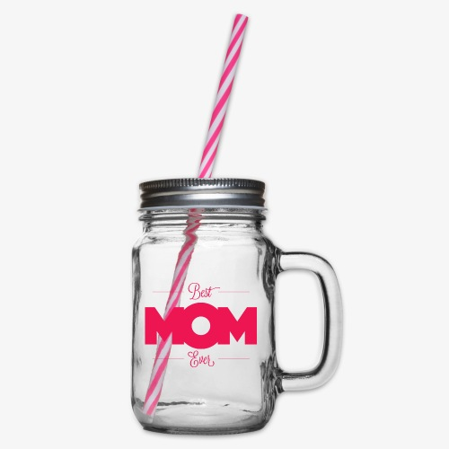 Best Mom Ever - Glass jar with handle and screw cap